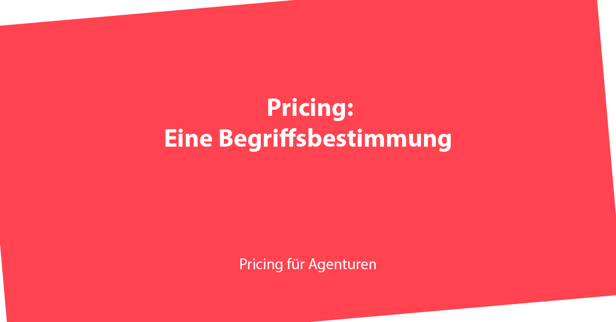 Pricing, Definition, Begriffsbestimmung,